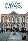 Bluecoat, Liverpool: The UK's first arts centre