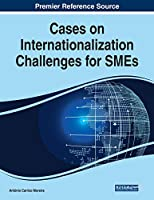 Cases on Internationalization Challenges for Smes