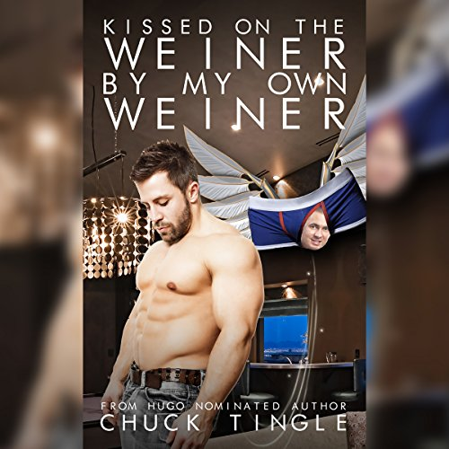 Kissed on the Weiner by My Own Weiner audiobook cover art