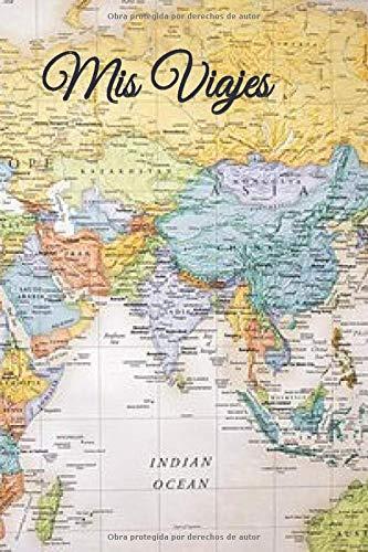 Mis Viajes Note book: Diario para el viajero 6″ X 9″ Libreta de notas de mis viajes. 200 páginas con…