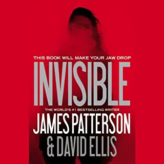 Invisible                   By:                                                                                                                                 James Patterson,                                                                                        David Ellis                               Narrated by:                                                                                                                                 January LaVoy,                                                                                        Kevin Collins                      Length: 9 hrs and 15 mins     4,487 ratings     Overall 4.3