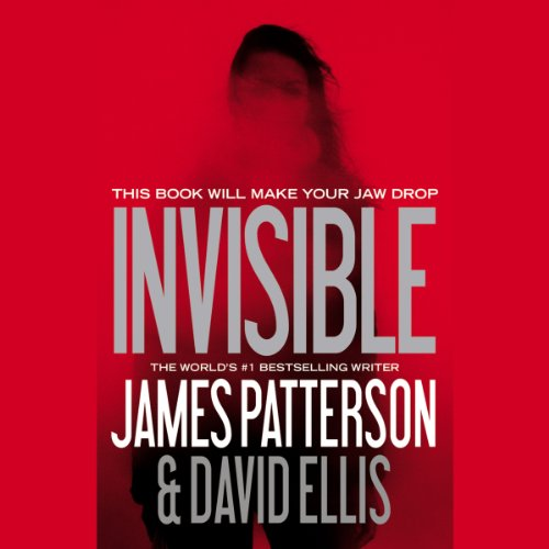 Invisible                   By:                                                                                                                                 James Patterson,                                                                                        David Ellis                               Narrated by:                                                                                                                                 January LaVoy,                                                                                        Kevin Collins                      Length: 9 hrs and 15 mins     4,816 ratings     Overall 4.3