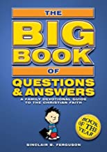 By Sinclair B. Ferguson Big Book of Questions & Answers: A Family Devotional Guide to the Christian Faith (Bible Teaching) (reprint)