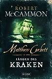 MATTHEW CORBETT in den Fängen des Kraken: Roman von Robert McCammon