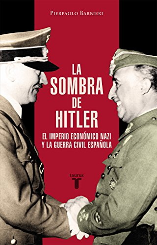La sombra de Hitler: El imperio económico nazi y la Guerra Civil española eBook: Barbieri, Pierpaolo: Amazon.es: Tienda Kindle