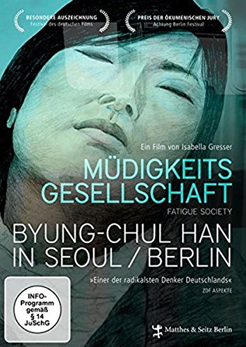 Mudigkeitsgesellschaft: Byung-Chul Han in Seoul/Berlin [German]