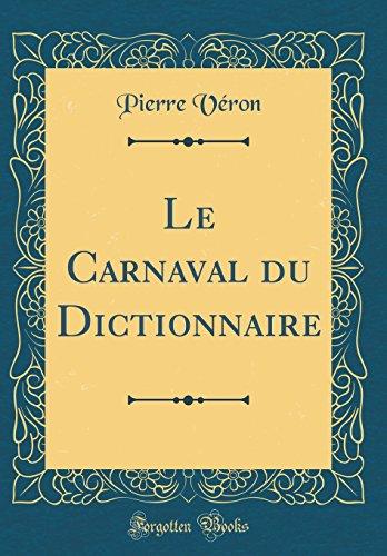 Le Carnaval du Dictionnaire (Classic Reprint)