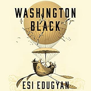 Washington Black                   By:                                                                                                                                 Esi Edugyan                               Narrated by:                                                                                                                                 Dion Graham                      Length: 12 hrs and 18 mins     125 ratings     Overall 4.4