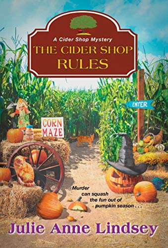 The Cider Shop Rules (A Cider Shop Mystery Book 3) by [Julie Anne Lindsey]