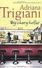 By Adriana Trigiani - Big Cherry Holler: A Novel (Big Stone Gap Novels) (2/24/02)