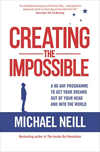 Creating the Impossible: How to Get Any Project Out of Your Head ...