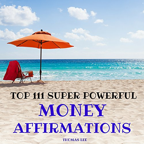 Top 111 Super Powerful Money Affirmations audiobook cover art
