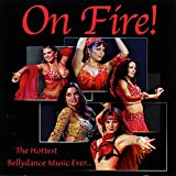 On Fire! The Hottest Bellydance Music Ever…