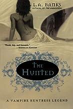 The Hunted: A Vampire Huntress Legend (Vampire Huntress Legends, 3)