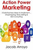 Action Power Marketing: 3 Solid Business Ideas to Implement… Dropshipping, Ebay Selling & SEO Consulting
