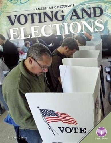 Voting and Elections (American Citizenship)