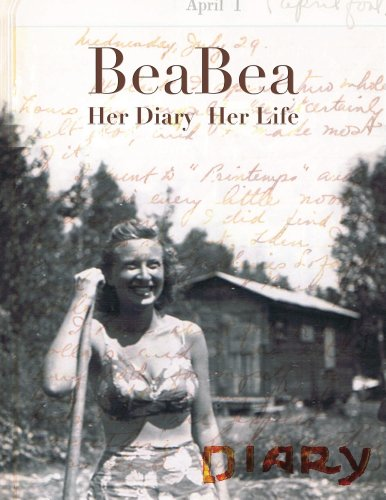 BeaBea: Her Diary Her Life: Her diary from the summer of 1931 and highlights from the rest of her life. by [Kaima Bazar, Ronald M Bazar]