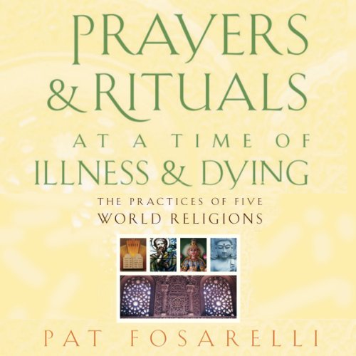 Prayers and Rituals at a Time of Illness and Dying audiobook cover art