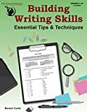 Building Writing Skills: Essential Tips & Techniques Workbook - Using a 5-Step Writing Process to Teach Writing (Grades 6-12+)