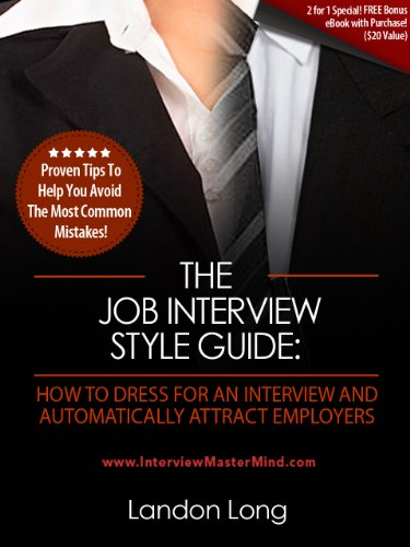 The Job Interview Style Guide: How To Dress For An Interview