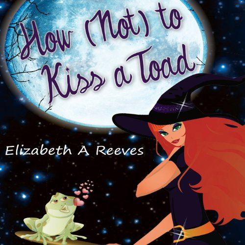 How (Not) to Kiss a Toad cover art