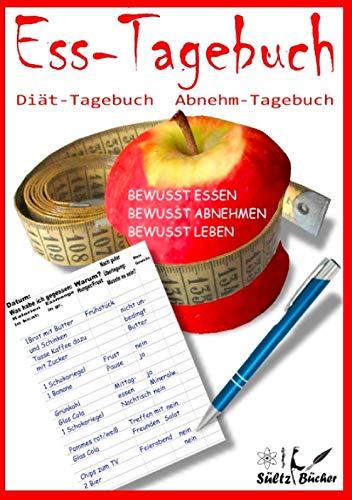 Ess-Tagebuch Diät-Tagebuch Abnehm-Tagebuch: Bewusst essen ... bewusst abnehmen ... bewusst leben