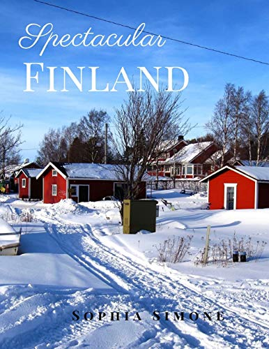 Spectacular Finland: A Beautiful Picture Book Photography Coffee Table Photobook Travel Tour Guide Book with Photos of the Spectacular Country and its Cities within Europe.