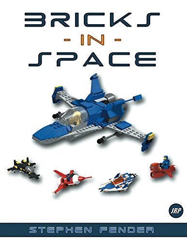 Bricks In Space: Brick Built Space and Science Fiction Models (English Edition)