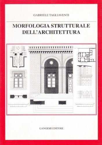 Morfologia strutturale dell'architettura. Forma, materia, spazio, caratteri, tecnologia