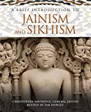 A Brief Introduction to Jainism and Sikhism (Brief Introductions to World Religions Book 5)