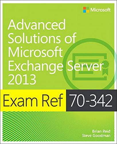 Advanced Solutions of Microsoft Exchange Server 2013: Exam Ref 70-342
