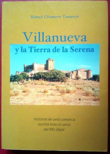 Villanueva y la tierra de la serena : historia de una comarca...