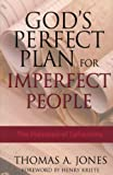 God's Perfect Plan for Imperfect People: The Message of Ephesians