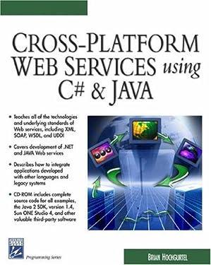 Cross-Platform Web Services Using C# & JAVA (Programming Series)