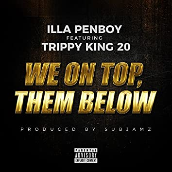 We on Top Them Below (feat. Trippy King 20)