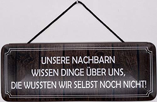 Blechschild Con cordón de 27 x 10 cm. Mensaje: nuestros vecinos saben...