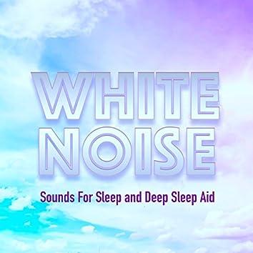 White Noise Sounds For Sleep and Deep Sleep Aid