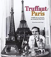 Truffaut-París : el París de las películas de François Truffaut