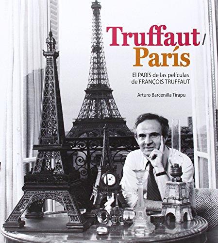TRUFFAUT/PARIS: EL PARÍS DE LAS PELÍCULAS DE FRANÇOIS TRUFFAUT