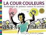 La cour couleurs - Anthologie de poèmes contre le racisme