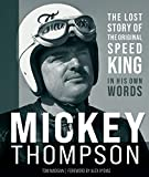 Mickey Thompson: The Lost Story of the Original Speed King in His Own Words