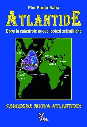 Atlantide. Dopo la catastrofe nuove ipotesi scientifiche