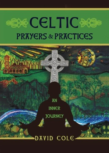 Celtic Prayers & Practices: An Inner Journey