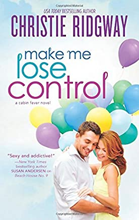 Make Me Lose Control (Cabin Fever Novels) by Christie Ridgway (30-Dec-2014) Mass Market Paperback