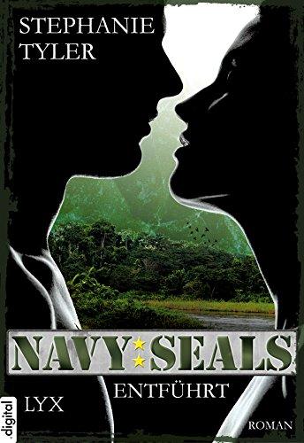 Navy SEALS - Entführt (Navy-SEALS-Serie 1)