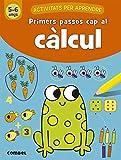 Primers Passos Cap Al Càlcul (5-6 Anys): 3 (Activitats per aprendre)
