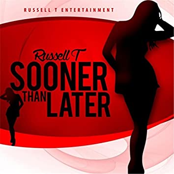 Sooner Than Later (feat. Alicia Renee)