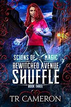 Bewitched Avenue Shuffle: An Urban Fantasy Action Adventure (Scions of Magic Book 3) by [TR Cameron, Martha Carr, Michael Anderle]