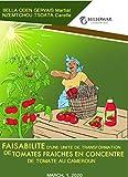 Faisabilité d'une unité de transformation de tomates fraîches en concentré de tomate au Cameroun (BELLOMAR LEARNING) (French Edition)
