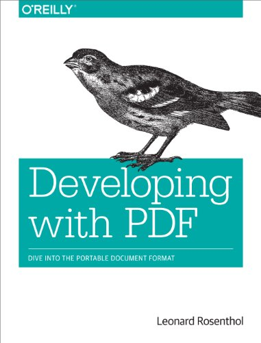 Developing with PDF: Dive Into the Portable Document Format (English Edition)